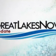Great Lakes Now Update