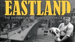 Eastland Documentary: Filmmakers talk behind-the-scenes journey and stories