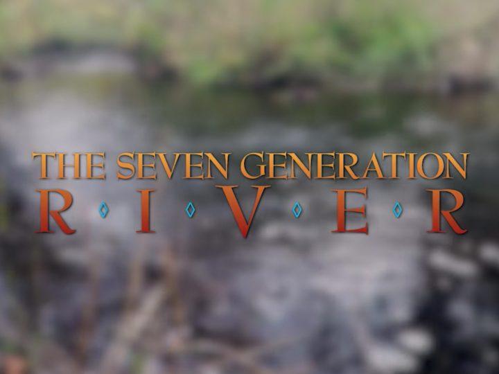 The Seven Generation River