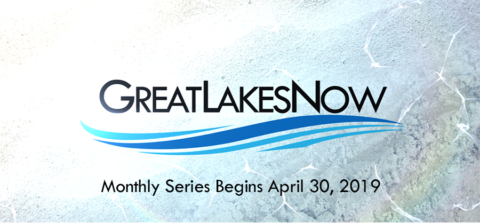 Great Lakes Now - New Series begins April 30, 7:30p ET on GreatLakesNow.org